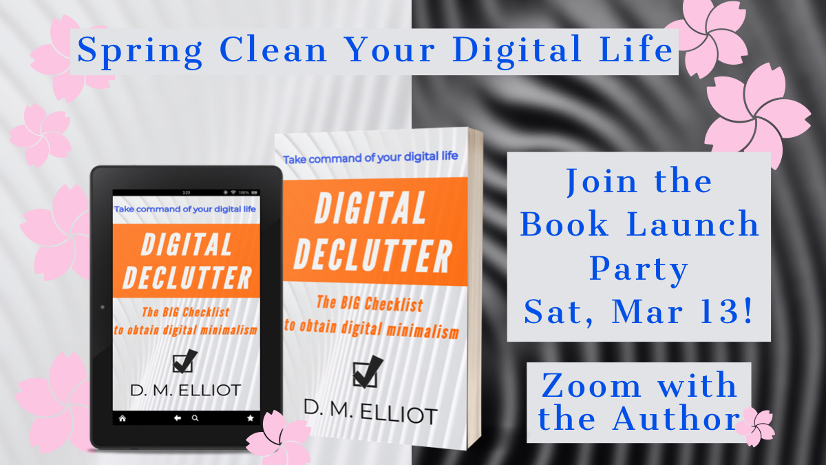 Digital Declutter Book Covers and Banner announcing the Spring Cleaning Book Launch Party, Sat, Mar 13th @6PM, 2021