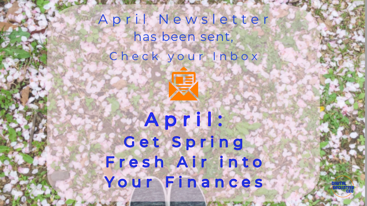 Informing Digital Declutter CEO subscribers that April's Pro-tips and Challenges Newsletter has been sent.